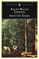 Emerson: Selected Essays: Selected Essays