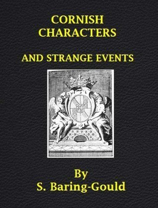 Cornish Characters And Strange Events  by  Sabine Baring-Gould