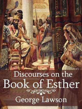 Discourses on the Book of Esther George Lawson