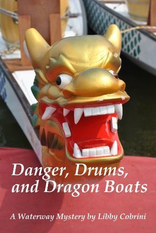 Danger, Drums, and Dragon Boats Libby Cobrini