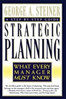 Strategic Planning: What Every Manager Must Know