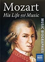 Mozart: His Life & Music