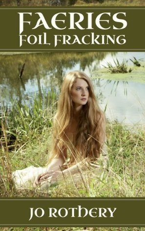 Faeries Foil Fracking  by  Jo Rothery