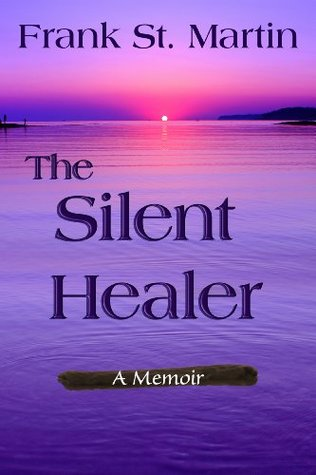 The Silent Healer  by  Frank St Martin