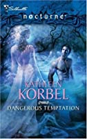 Dangerous Temptation (Daughters of Myth, #1) (Harlequin Nocturne, #2)