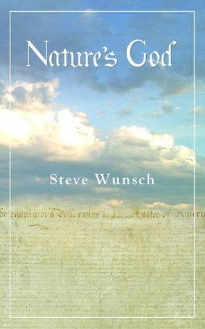Natures God  by  Steve Wunsch