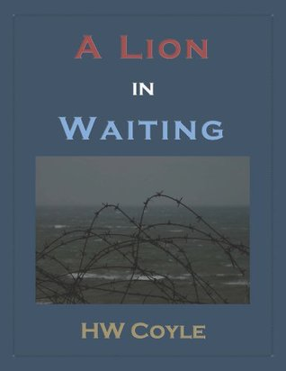 A Lion in Waiting H.W. Coyle