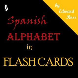 Spanish Alphabet Flash Cards Edward Ross