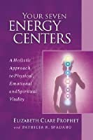 Your Seven Energy Centers: A Holistic Approach to Physical Emotional and Spiritual Vitality (Pocket Guides to Practical Spirituality, 6)