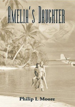 Amelias Daughter  by  Philip L. Moore