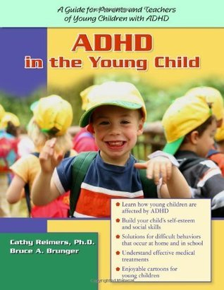 ADHD in the Young Child: Driven to Redirection: A Guide for Parents and Teachers of Young Children with ADHD: Driven to Re-Direction  by  Cathy Reimers
