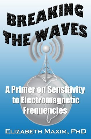 Breaking the Waves: A Primer on Sensitivity to Electromagnetic Frequencies Elizabeth Maxim