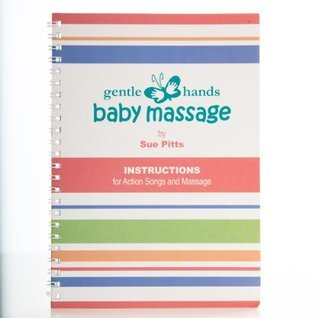 Gentle Hands Baby Massage Instructions Sue Pitts