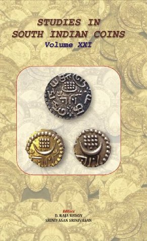 Studies in South Indian Coins, Volume 21  by  D. Raja Reddy