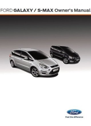 Ford Galaxy / S-MAX Owners Manual  by  Ford of Europe