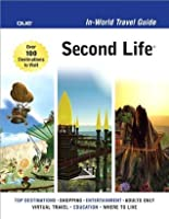 Second Life In-World Travel Guide (In World Travel Guide)