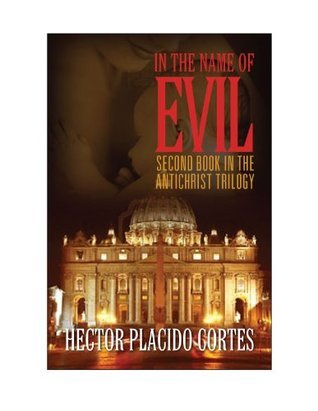 In The Name Of Evil  by  Hector Placido Cortes