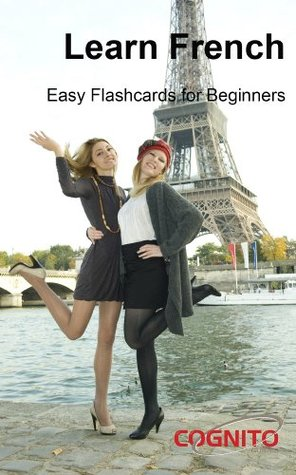 Learn French - Easy Flash Cards for Beginners  by  Rachel Reede