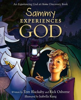 Sammy Experiences God: An Experiencing God at Home Storybook  by  Tom Blackaby