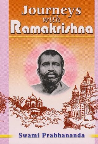 Journeys with Sri Ramakrishna  by  Swami Prabhananda