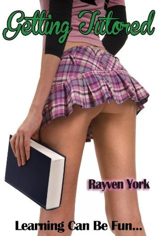 Getting Tutored [Older Man Younger Woman Erotica]  by  Rayven York