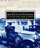 Six Days in October: The Stock Market Crash of 1929; A Wall Street Jour (Wall Street Journal Book)