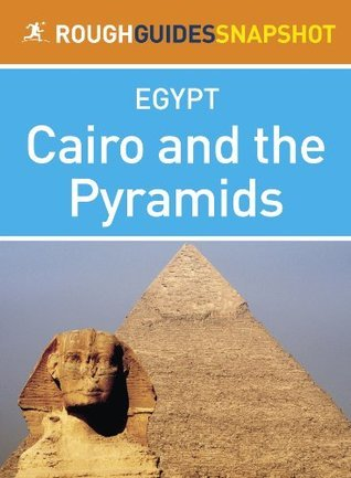 Cairo and the Pyramids: Rough Guides Snapshot Egypt  by  Dan Richardson