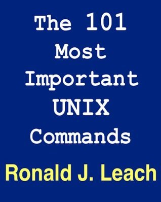 The 101 Most Important UNIX and Linux Commands Ronald J. Leach
