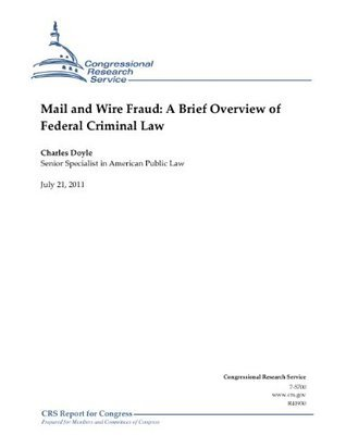 Mail and Wire Fraud: A Brief Overview of Federal Criminal Law Charles Doyle