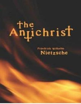 The Antichrist [Annotated] Friedrich Nietzsche