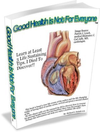 Good Health Is Not For Everyone  by  Richard L. Dedell