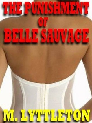 The Punishment of Belle Sauvage  by  M. Lyttleton