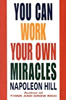 You Can Work Your Own Miracles