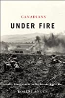 Canadians Under Fire: Infantry Effectiveness in the Second World War
