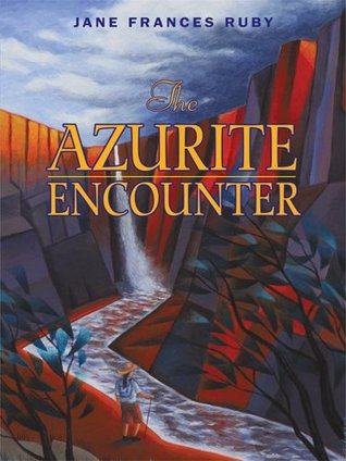 The Azurite Encounter Jane Frances Ruby