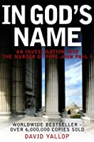In God's Name: An Investigation Into the Murder of Pope John Paul I