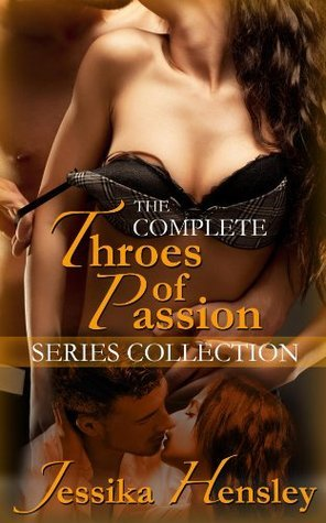 The Complete Throes of Passion Series Collection  by  Jessika Hensley