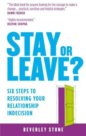 Stay or Leave?  by  Beverley Stone