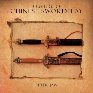 Practice of Chinese Swordplay  by  Peter Jaw