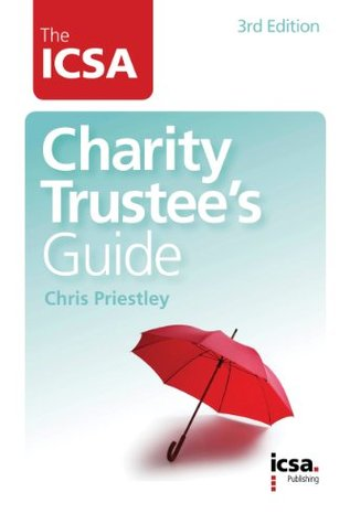 The ICSA Charity Trustees Guide  by  Chris Priestley