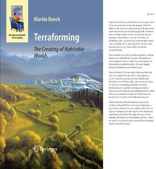 Terraforming: The Creating of Habitable Worlds (Astronomers Universe) Martin Beech