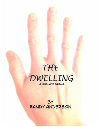 The Dwelling  by  Randy Anderson