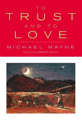 To Trust And To Love  by  Michael Mayne