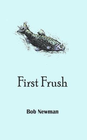 First Frush  by  Bob Newman