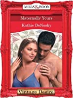 Maternally Yours (Mills & Boon Desire) (Dynasties: The Connellys - Book 2)