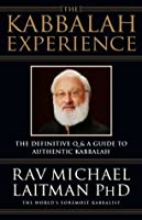 The Kabbalah Experience: The Definitive Q&A Guide to Authentic Kabbalah