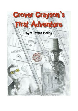 Grover Graysons First Adventure  by  Thomas Bailey