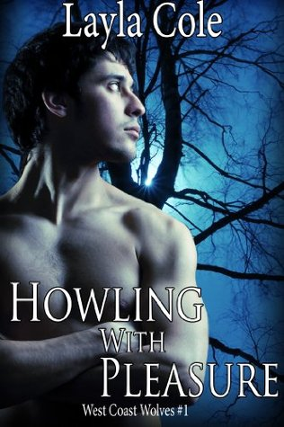 Howling With Pleasure  by  Layla Cole