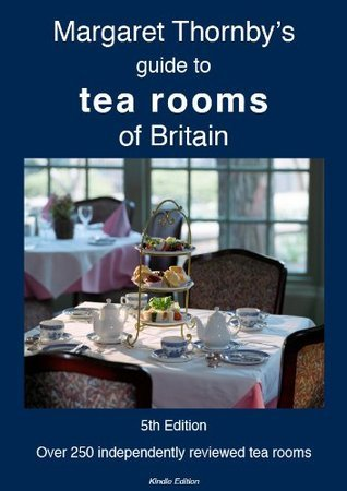 Margaret Thornbys guide to tea rooms of Britain  by  Margaret Thornby