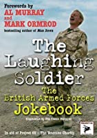 Laughing Soldier: The British Armed Forces Jokebook